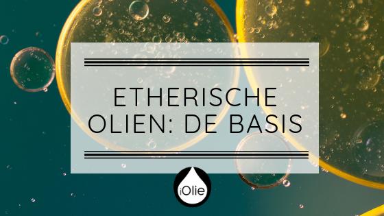 De basis van etherische oliën