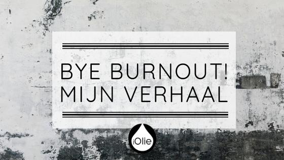 Bye burn-out! Mijn verhaal
